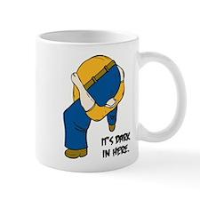 IT'S DARK IN HERE Mug