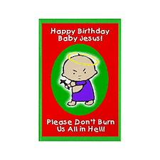 Happy Birthday Baby Jesus! Rectangle Magnet