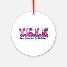 TGIF Fabulous Grandma Ornament (Round)