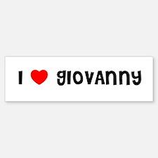 I LOVE GIOVANNY Bumper Bumper Bumper Sticker