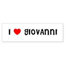 I LOVE GIOVANNI Bumper Bumper Sticker