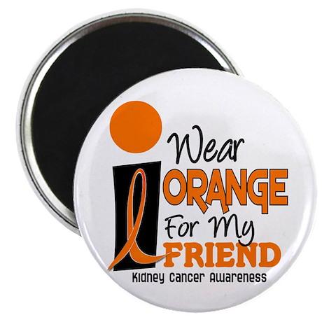 I Wear Orange For My Friend 9 KC Magnet