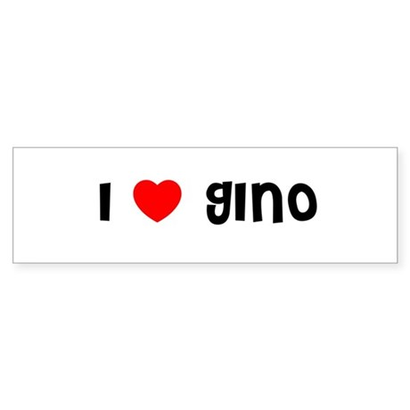 I LOVE GINO Bumper Sticker
