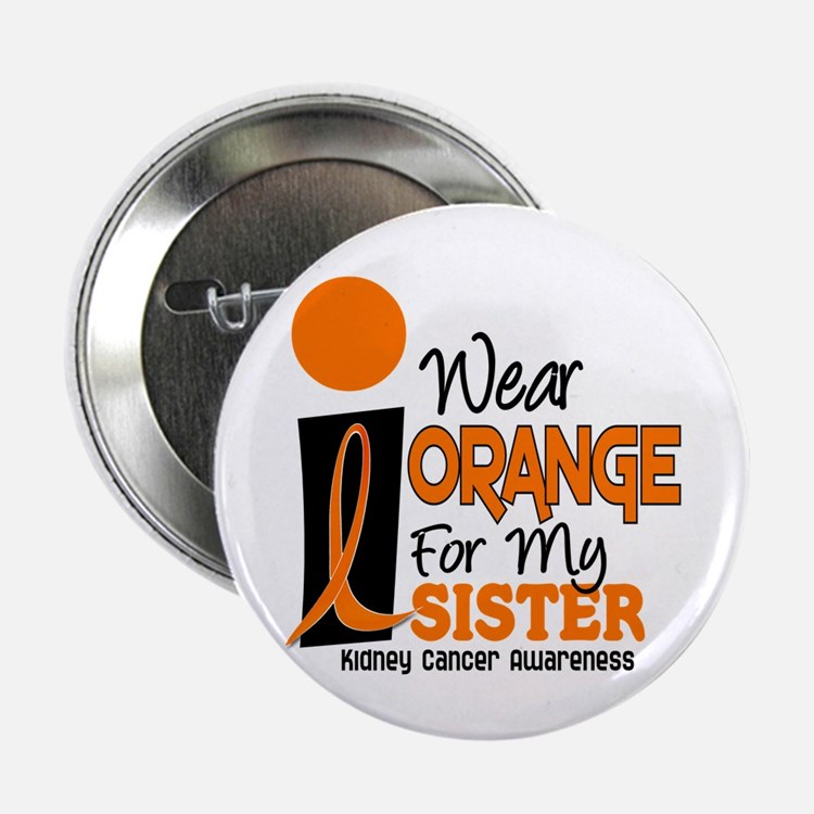 """I Wear Orange For My Sister 9 KC 2.25"""" Button"""