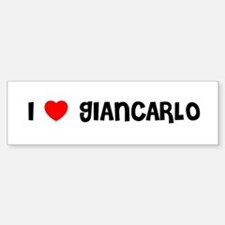 I LOVE GIANCARLO Bumper Bumper Bumper Sticker