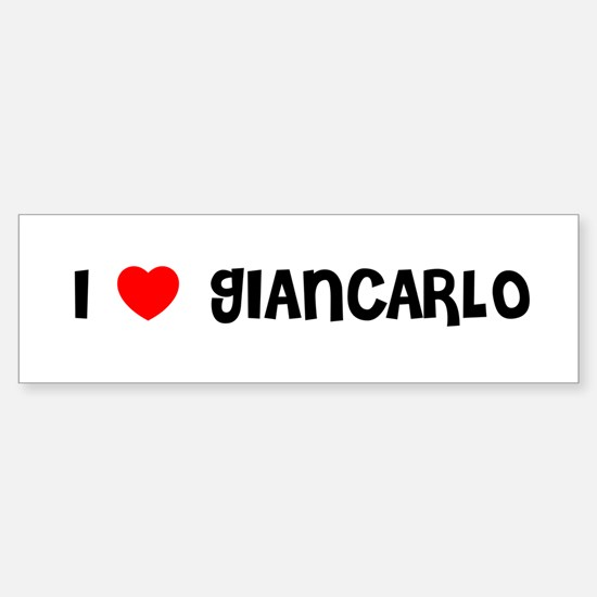 I LOVE GIANCARLO Bumper Bumper Bumper Sticker