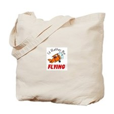 I'd Rather Be Flying Tote Bag