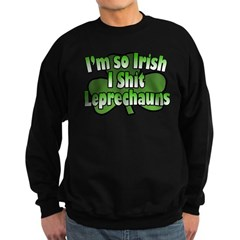 I'm so Irish I Shit Leprechau Sweatshirt