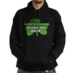 Leprechauns Make Me Do It Sha Hoodie (dark)