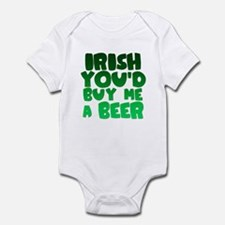 Irish You'd Buy Me A Beer Infant Bodysuit