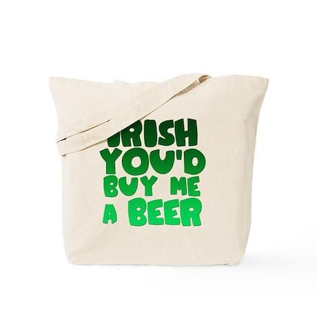 Irish You'd Buy Me A Beer Tote Bag