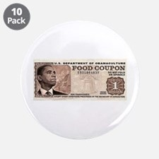 """The Obama Food Stamp 3.5"""" Button (10 pack)"""