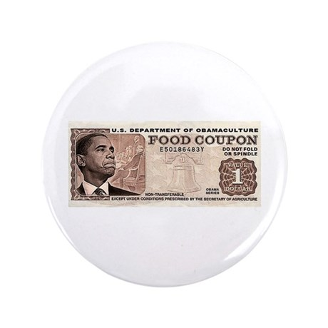"""The Obama Food Stamp 3.5"""" Button"""
