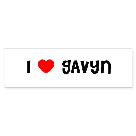 I LOVE GAVYN Bumper Sticker