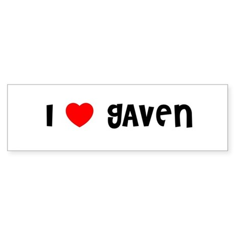 I LOVE GAVEN Bumper Sticker
