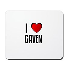 I LOVE GAVEN Mousepad