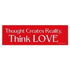 Think Love BumperBumper Bumper Sticker