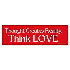 Think Love BumperBumper Car Sticker
