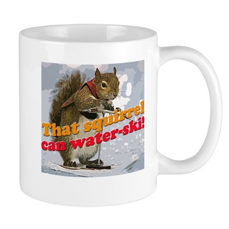 That squirrel can water-ski! Mug