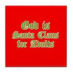 God is Santa Tile Coaster