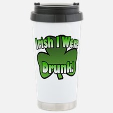 Irish I Were Drunk Stainless Steel Travel Mug