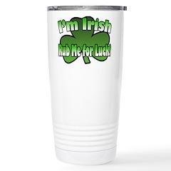 I'm Irish Rub Me for Luck Travel Mug