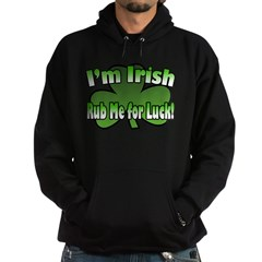 I'm Irish Rub Me for Luck Hoodie (dark)