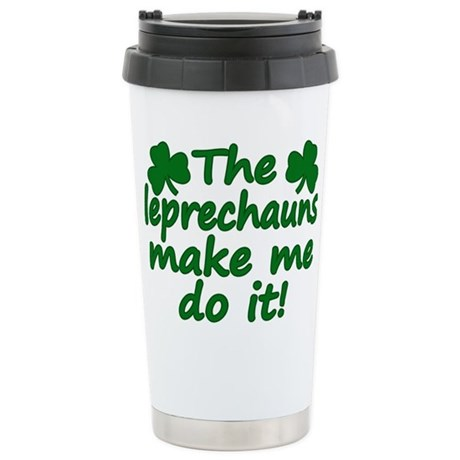 Leprechauns Made Me Do It Stainless Steel Travel M