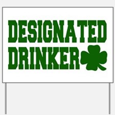 Designated Drinker Yard Sign