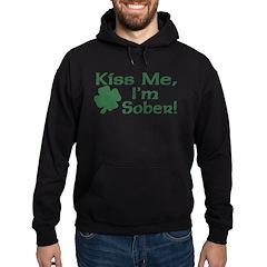 Kiss Me I'm Sober Hoodie