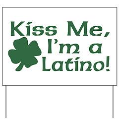 Kiss Me I'm a Latino Yard Sign