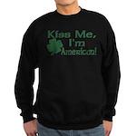 Kiss Me I'm American Sweatshirt (dark)