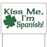 Kiss Me I'm Spanish Yard Sign