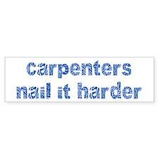 Carpenters... Bumper Bumper Sticker