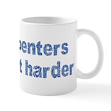 Carpenters... Mug