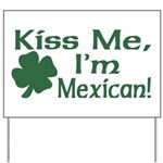 Kiss Me I'm Mexican Yard Sign