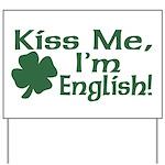 Kiss Me I'm English Yard Sign