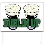 Dublin Up Yard Sign