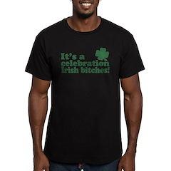 its a celebration irish bitches green T-Shirt
