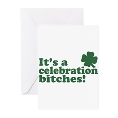 It's a celebration bitches! Greeting Cards (Pk of