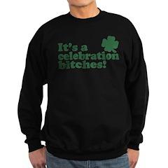 It's a celebration bitches! Sweatshirt (dark)