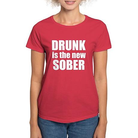 Drunk Is The New Sober Women's Dark T-Shirt