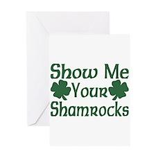 Show Me Your Shamrocks Greeting Card