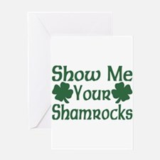 Show Me Your Shamrocks Greeting Card