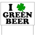 I Shamrock Green Beer Yard Sign