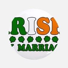 "Irish by Marriage Tricolor 3.5"" Button"