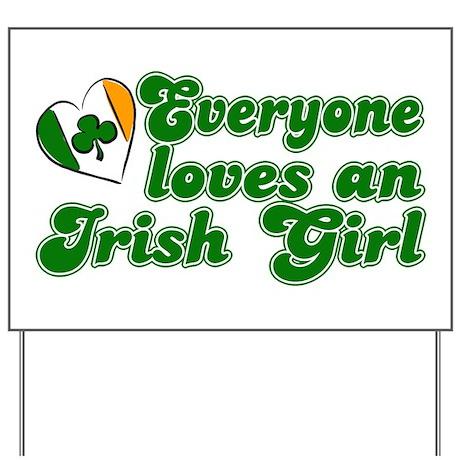 Everyone loves an Irish Girl Yard Sign