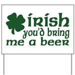Irish Bring Me a Beer Yard Sign