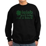 Irish Bring Me a Beer Sweatshirt (dark)