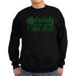 Irish You Would Kiss Me Sweatshirt (dark)